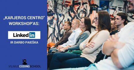 linkedin ir darbo paieškos dirbtuvės Vilniuje